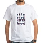 9-11 Never Forget White T-Shirt