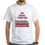 We Stand Together White T-Shirt