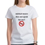 Michael Moore Doesn't Speak f Women's T-Shirt