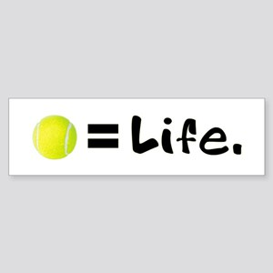 Tennis Ball = Life Bumper Sticker
