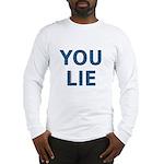 You Lie Long Sleeve T-Shirt