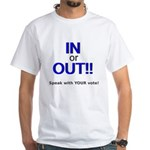 In or Out - Speak with Your V White T-Shirt