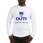 In or Out - Speak with Your V Long Sleeve T-Shirt