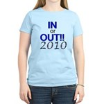 In or Out - 2010 Women's Light T-Shirt