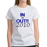 In or Out - 2010 Women's T-Shirt