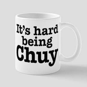 It's hard being Chuy Mug