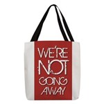 We're not going away Polyester Tote Bag