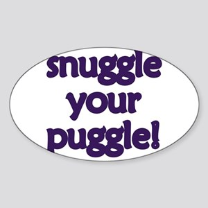 Snuggle Your Puggle Oval Sticker