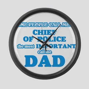 Some call me a Chief Of Police, t Large Wall Clock