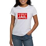 As Seen In Jail Women's T-Shirt