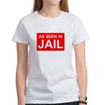 As Seen In Jail Women's T-Shirt