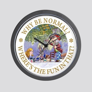 MAD HATTER - WHY BE NORMAL? Wall Clock