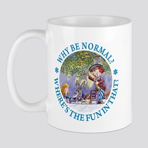 MAD HATTER - WHY BE NORMAL? Mug
