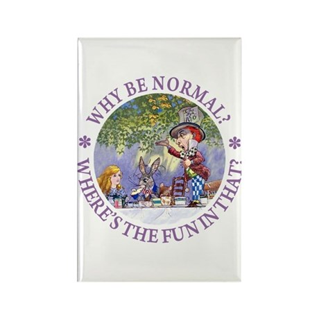 MAD HATTER - WHY BE NORMAL? Rectangle Magnet (10 p