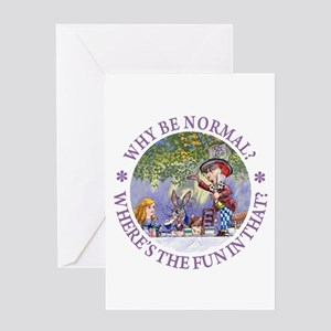 MAD HATTER - WHY BE NORMAL? Greeting Card