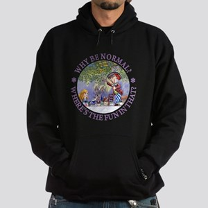MAD HATTER - WHY BE NORMAL? Hoodie (dark)