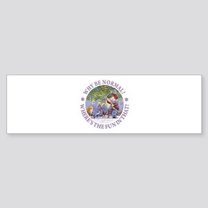 MAD HATTER - WHY BE NORMAL? Sticker (Bumper)