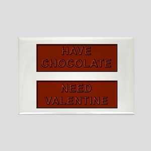 Have Valentine Need Chocolate Rectangle Magnet