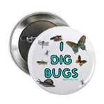 I dig bugs Button