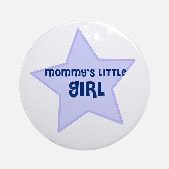 Mommy's Little Girl Ornament (Round)