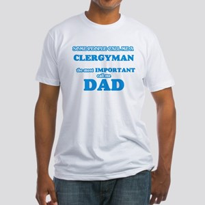 Some call me a Clergyman, the most importa T-Shirt