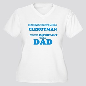 Some call me a Clergyman, the mo Plus Size T-Shirt