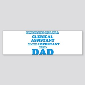Some call me a Clerical Assistant, Bumper Sticker