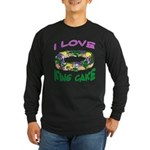 I LOVE KING CAKE Long Sleeve Dark T-Shirt