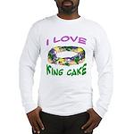 I LOVE KING CAKE Long Sleeve T-Shirt