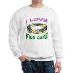 I LOVE KING CAKE Sweatshirt