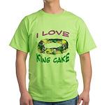 I LOVE KING CAKE Green T-Shirt