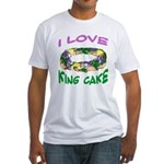 I LOVE KING CAKE Fitted T-Shirt