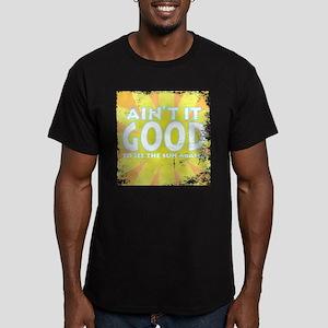 Ain't it Good Men's Fitted T-Shirt (dark)