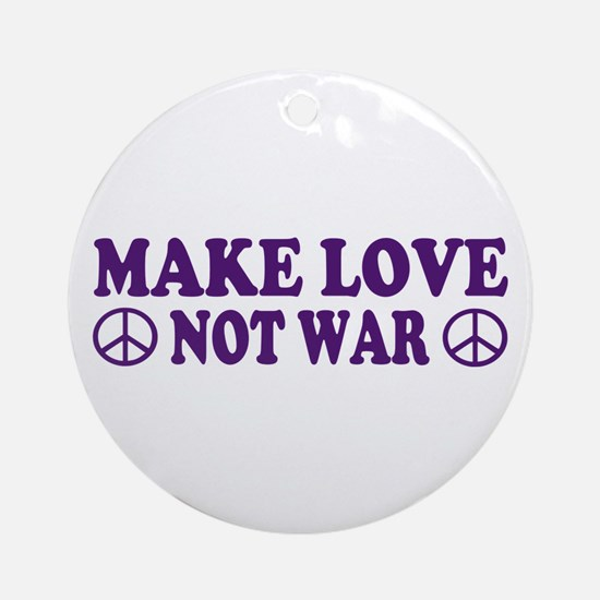 Make love not war - peace Ornament (Round)