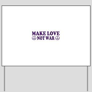 Make love not war - peace Yard Sign