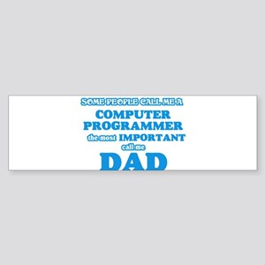 Some call me a Computer Programmer, Bumper Sticker