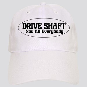 Drive Shaft You All Everybody Cap