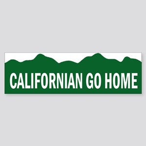 Californian Go Home Bumper Sticker