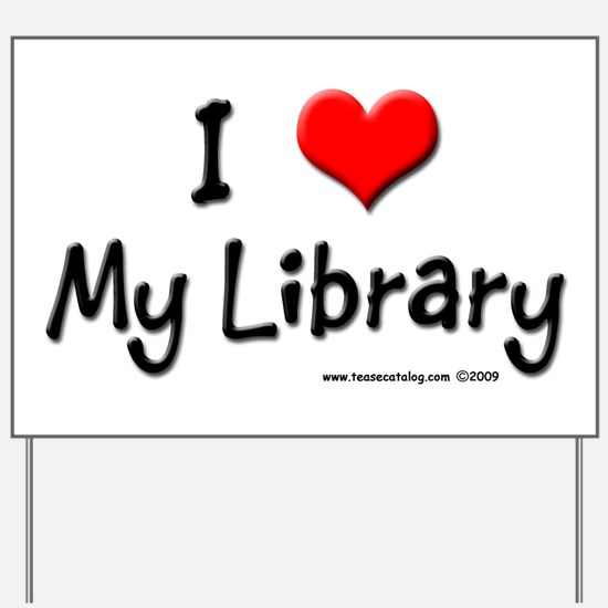 I luv my Library Yard Sign
