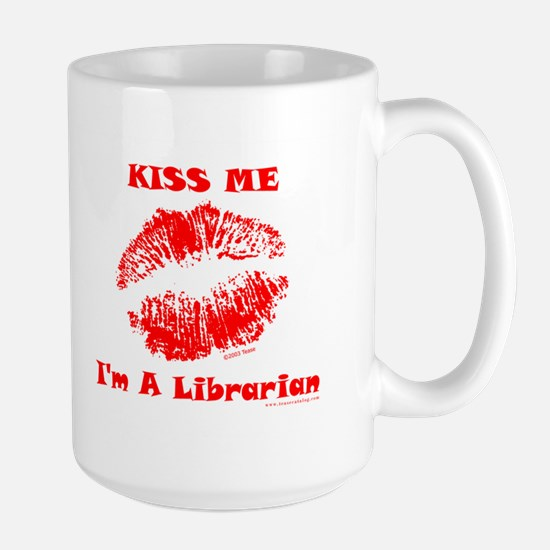 Kiss Me I'm a Librarian 15 oz. white Mug