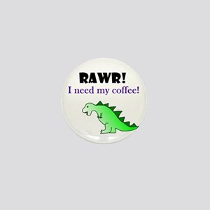 RAWR! I need my coffee! Mini Button