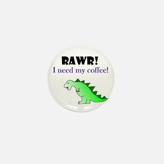 RAWR! I need my coffee! Mini Button