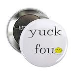 """Yuck Fou 2.25"""" Button"""