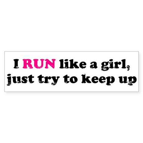 I run like a girl, just try t Sticker (Bumper)