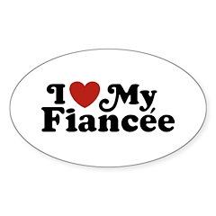 I Love My Fiancee Sticker (Oval)