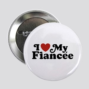 "I Love My Fiancee 2.25"" Button"