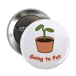 "Going To Pot 2.25"" Button (10 pack)"
