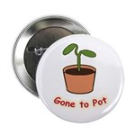 "Gone To Pot 2.25"" Button (10 pack)"