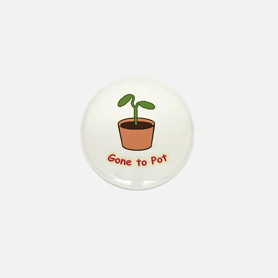 Gone To Pot Mini Button