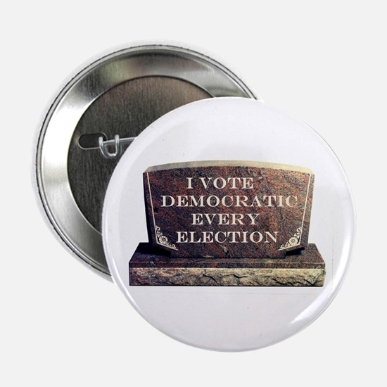 "THE WHOLE CEMETERY VOTED TOO ! 2.25"" Button"